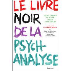 Le Livre Noir De La Psychanalyse Vivre Penser Et Aller Mieux Sans Freud Psychomédia